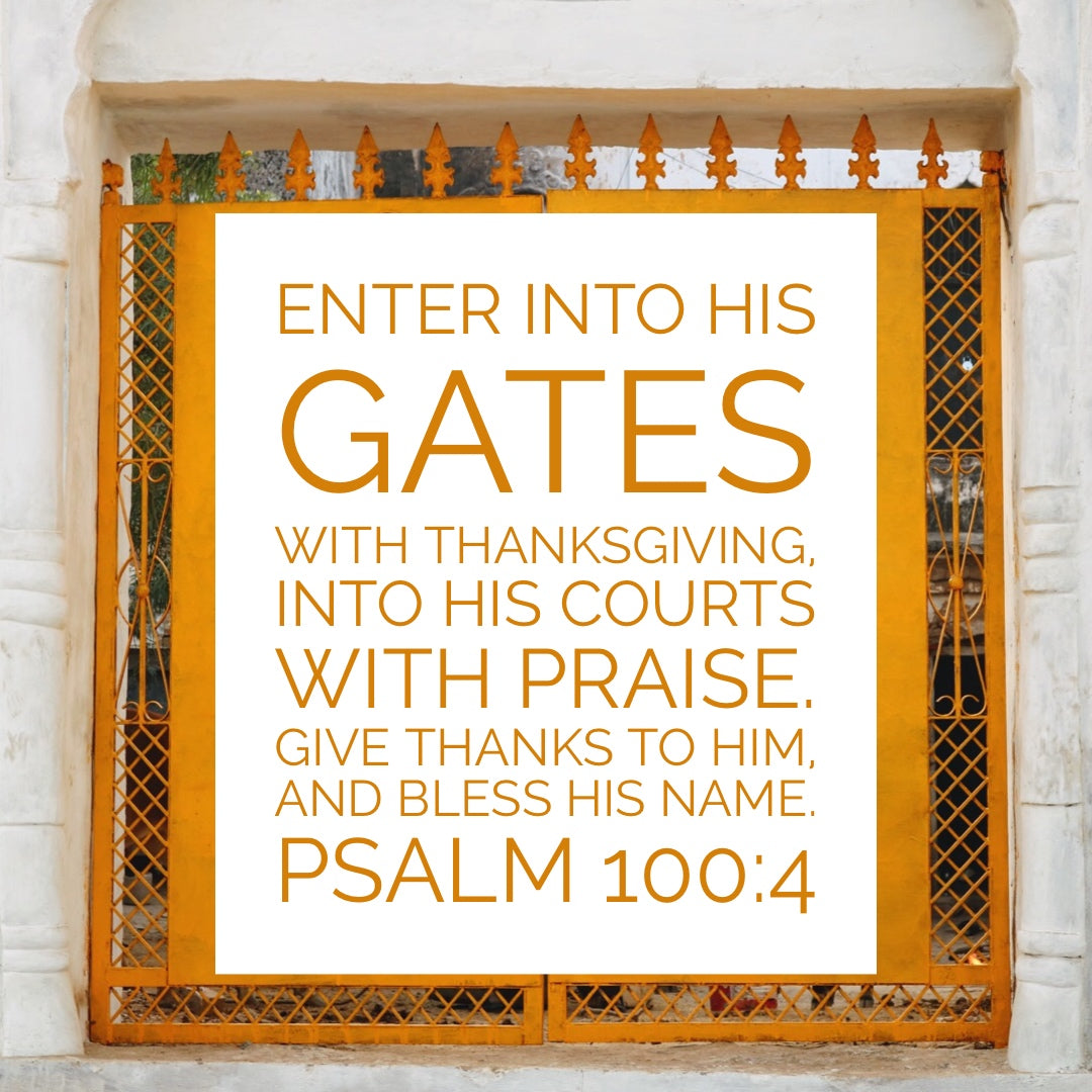 Psalm 100:4 - Give Thanks to Him