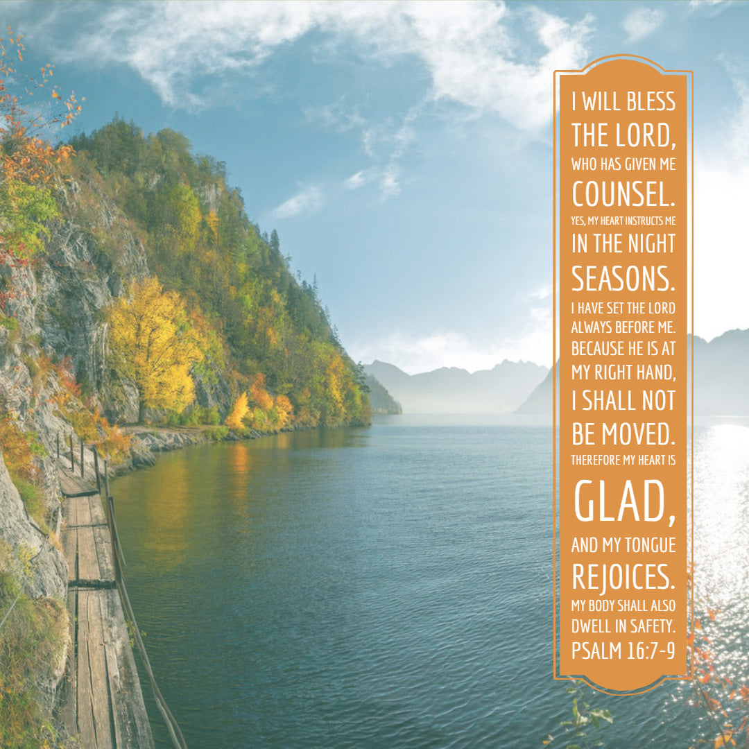 Psalm 16:7-9 - My Heart Is Glad