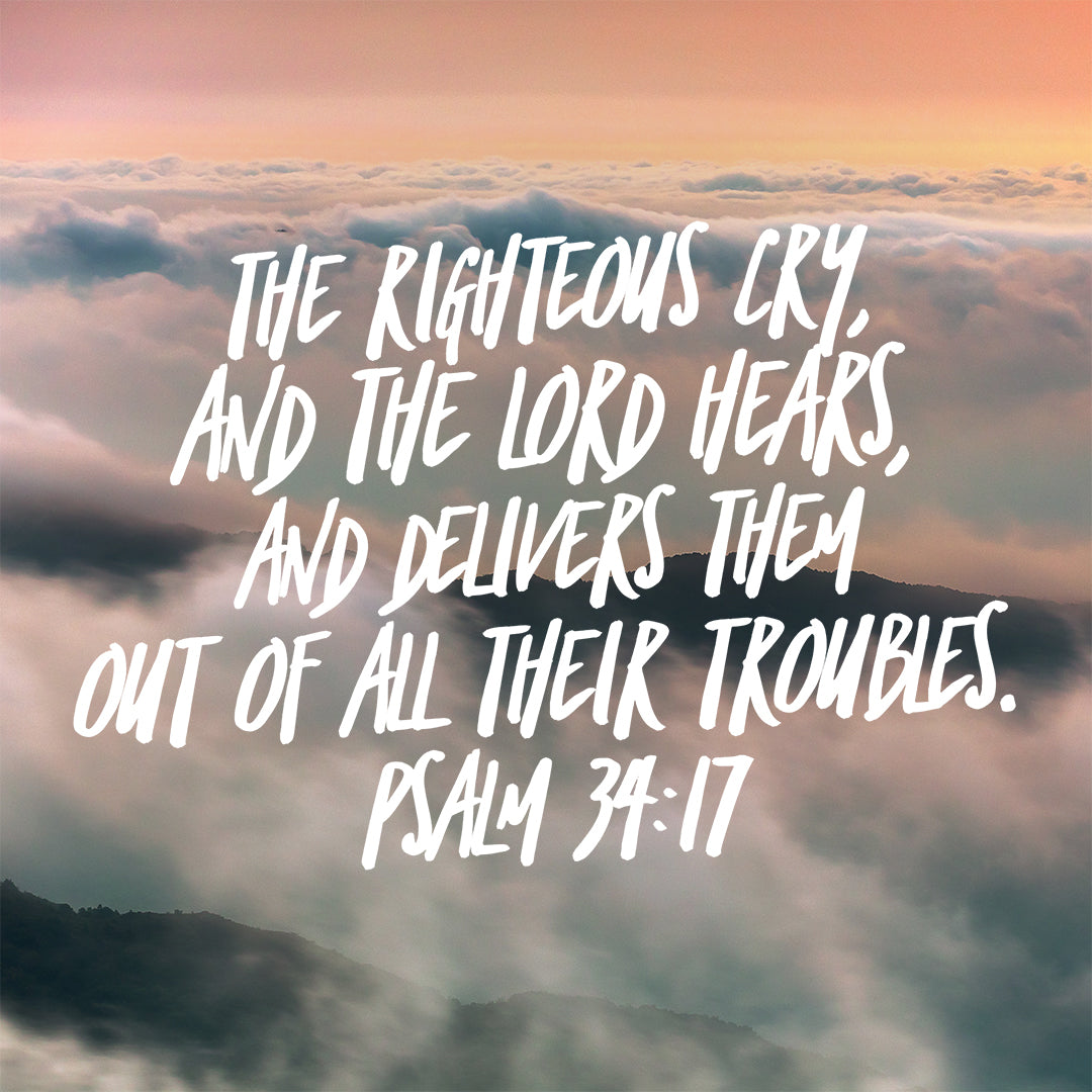 Psalm 34:17 - The Lord Hears