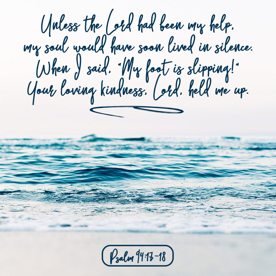 Psalm 94:17-18 - Loving Kindness Held Me Up