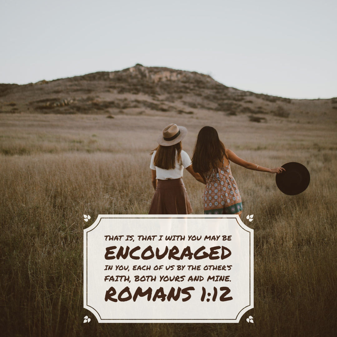 Romans 1:12 - Be Encouraged