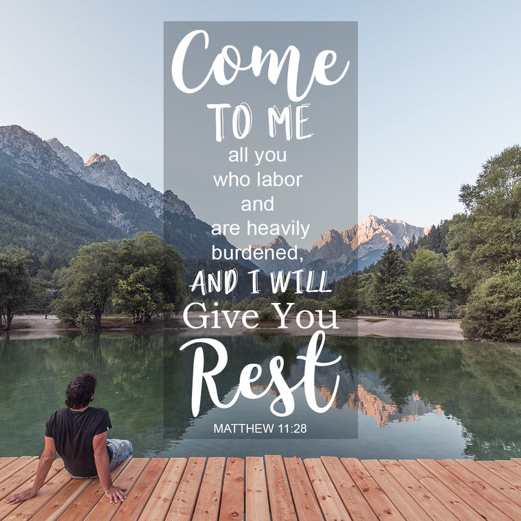 Matthew 11:28 - I Will Give You Rest - Bible Verses To Go