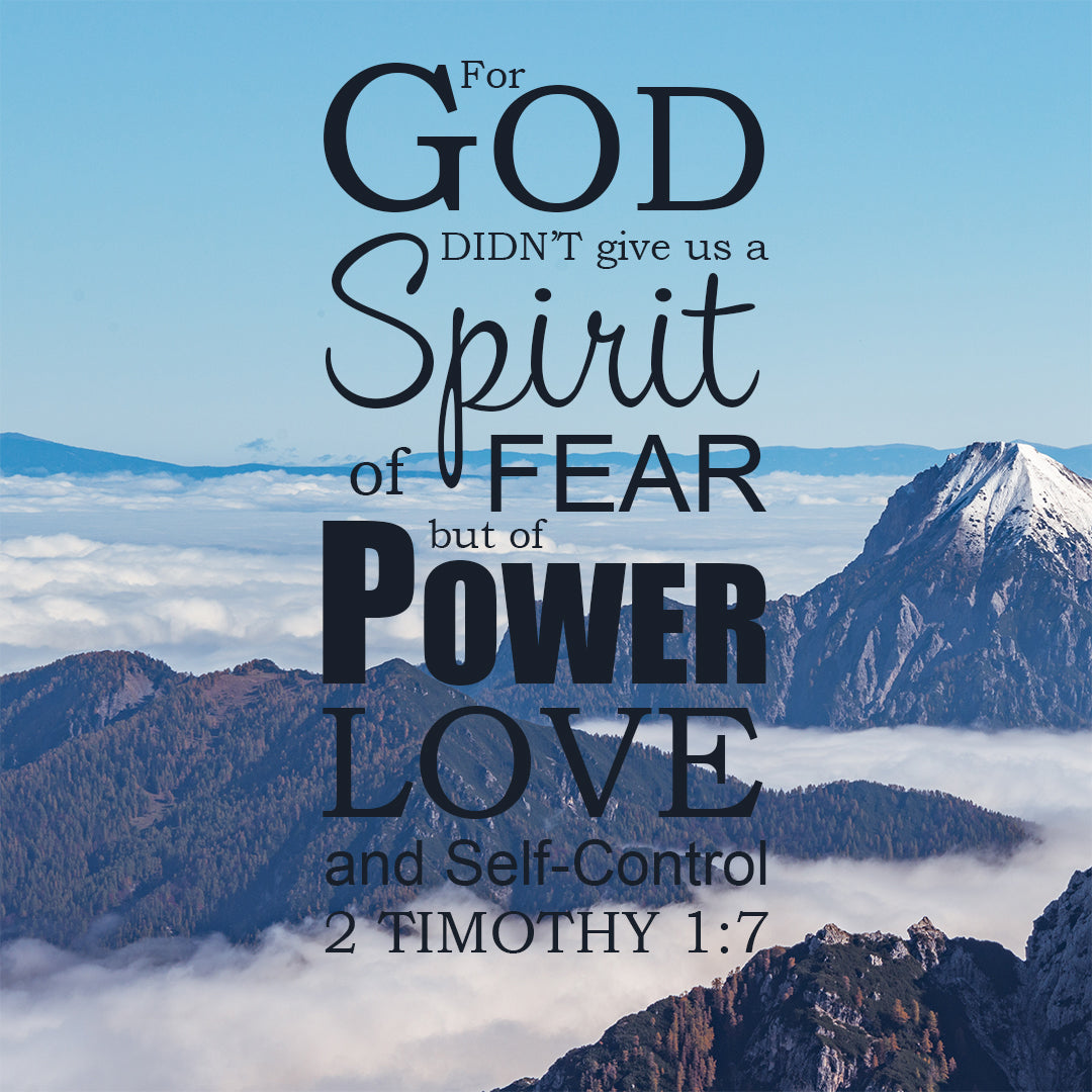 2 Timothy 1:7 God Did Not Give Us a Spirit of Fear - Bible Verses To Go