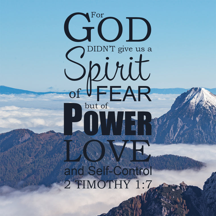 2 Timothy 1:7 God Did Not Give Us a Spirit of Fear
