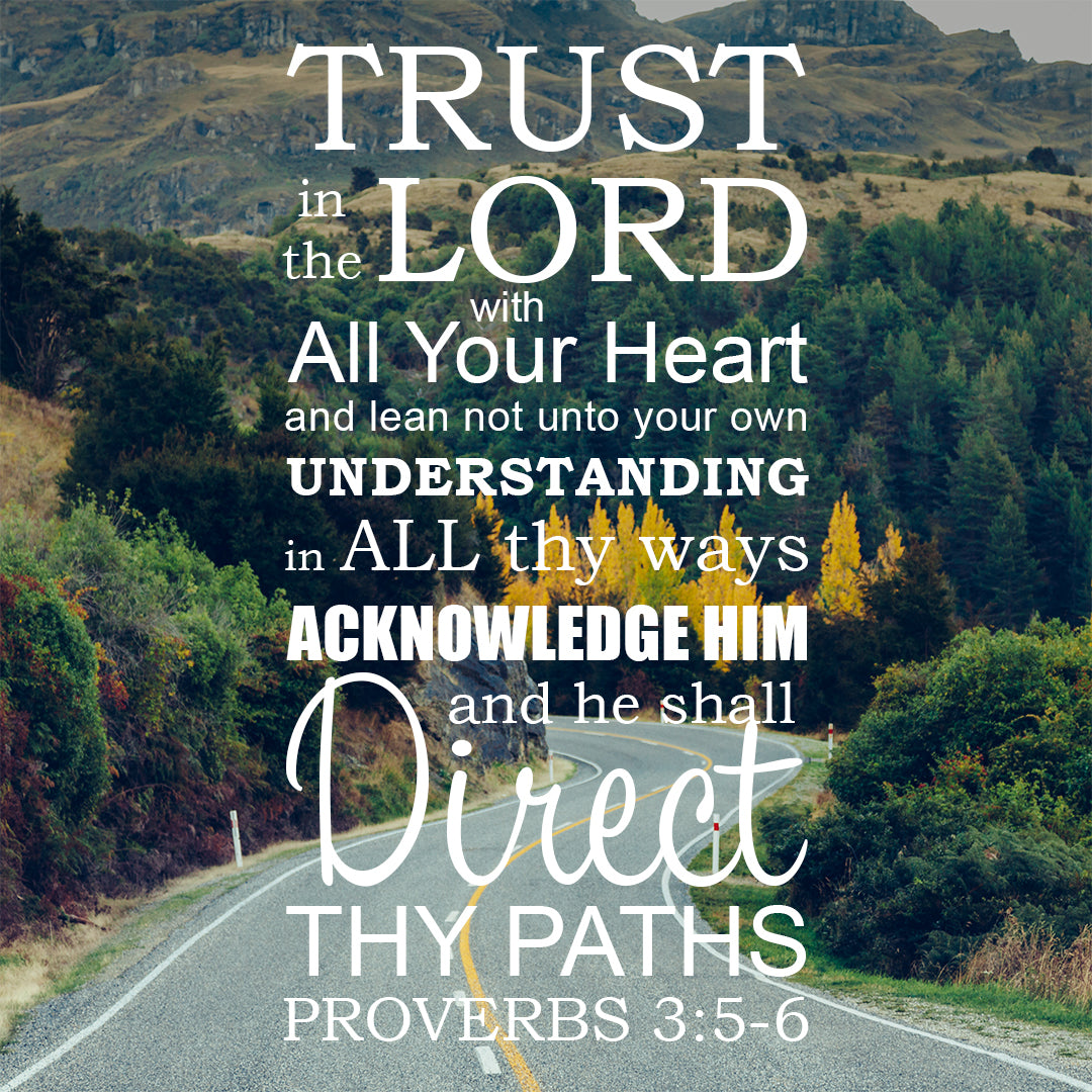 Proverbs 3:5-6 - Trust in the Lord - Bible Verses To Go