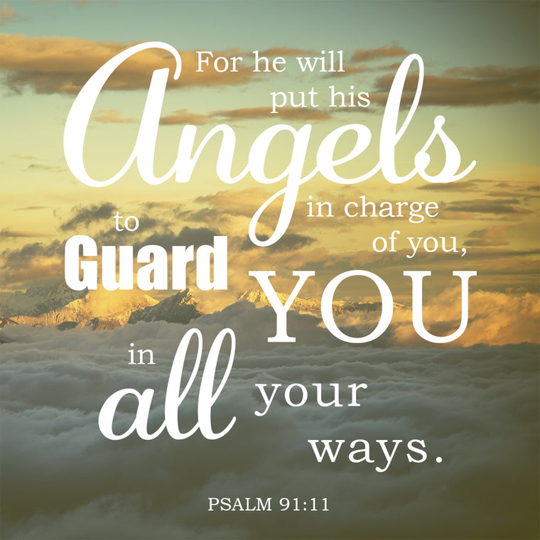 Psalm 91:11 - He Will Guard You - Bible Verses To Go