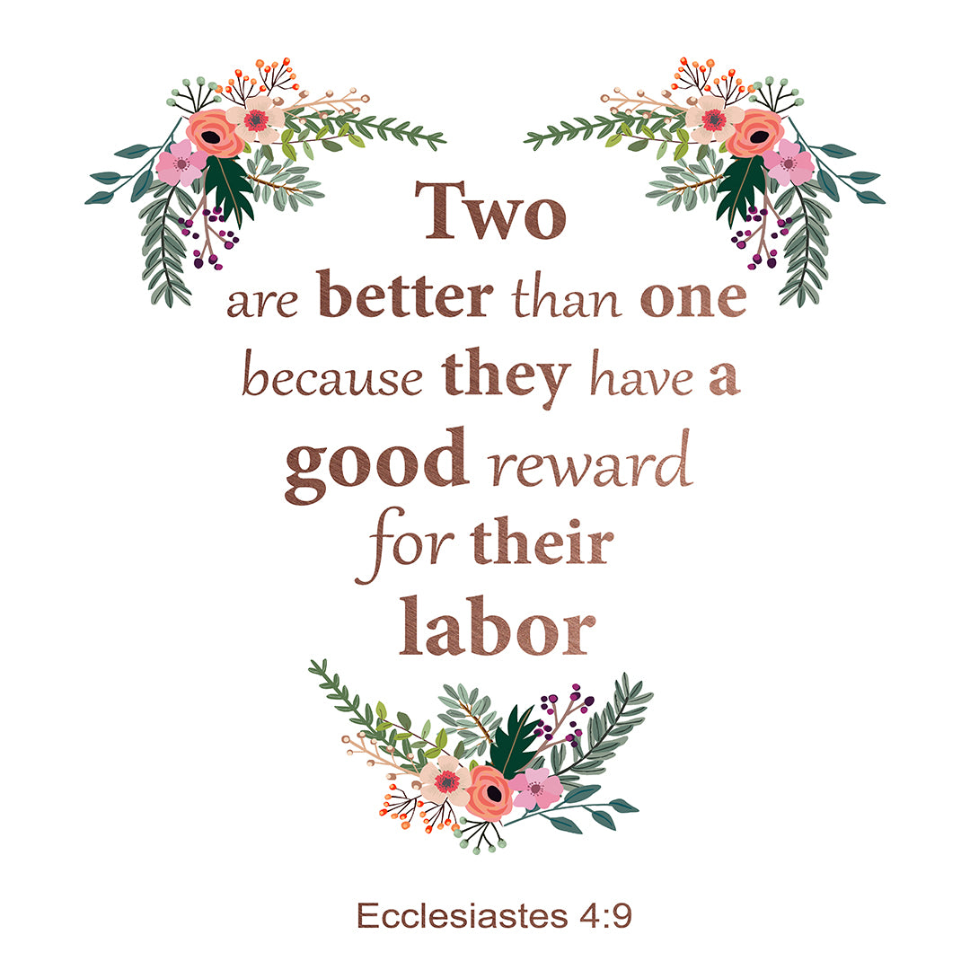 Ecclesiastes 4:9 - Two Are Better - Bible Verses To Go