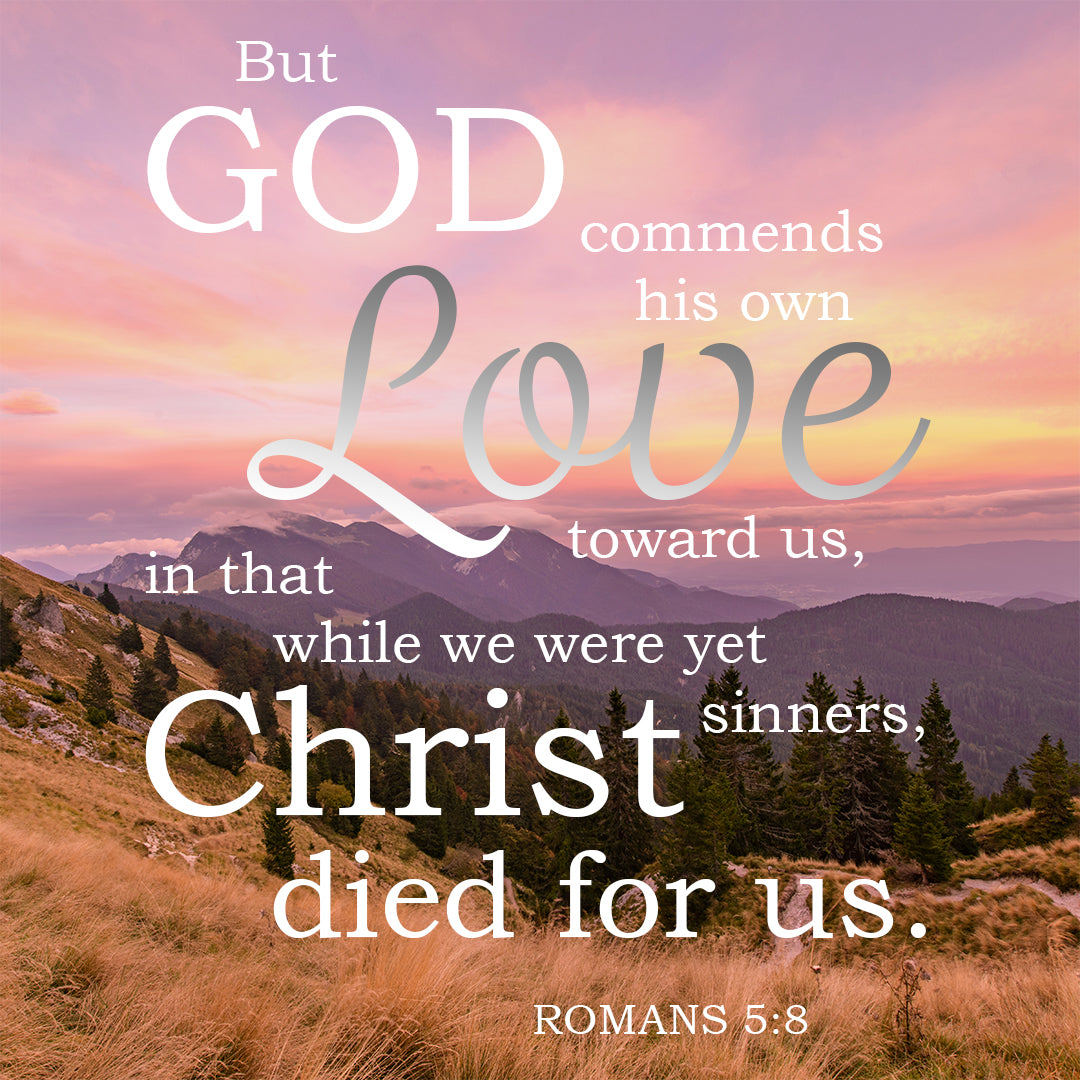 Romans 5:8 - Christ Died for Us - Bible Verses To Go