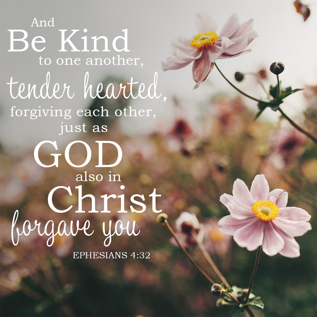 Ephesians 4:32 - Be Kind & Forgiving - Bible Verses To Go