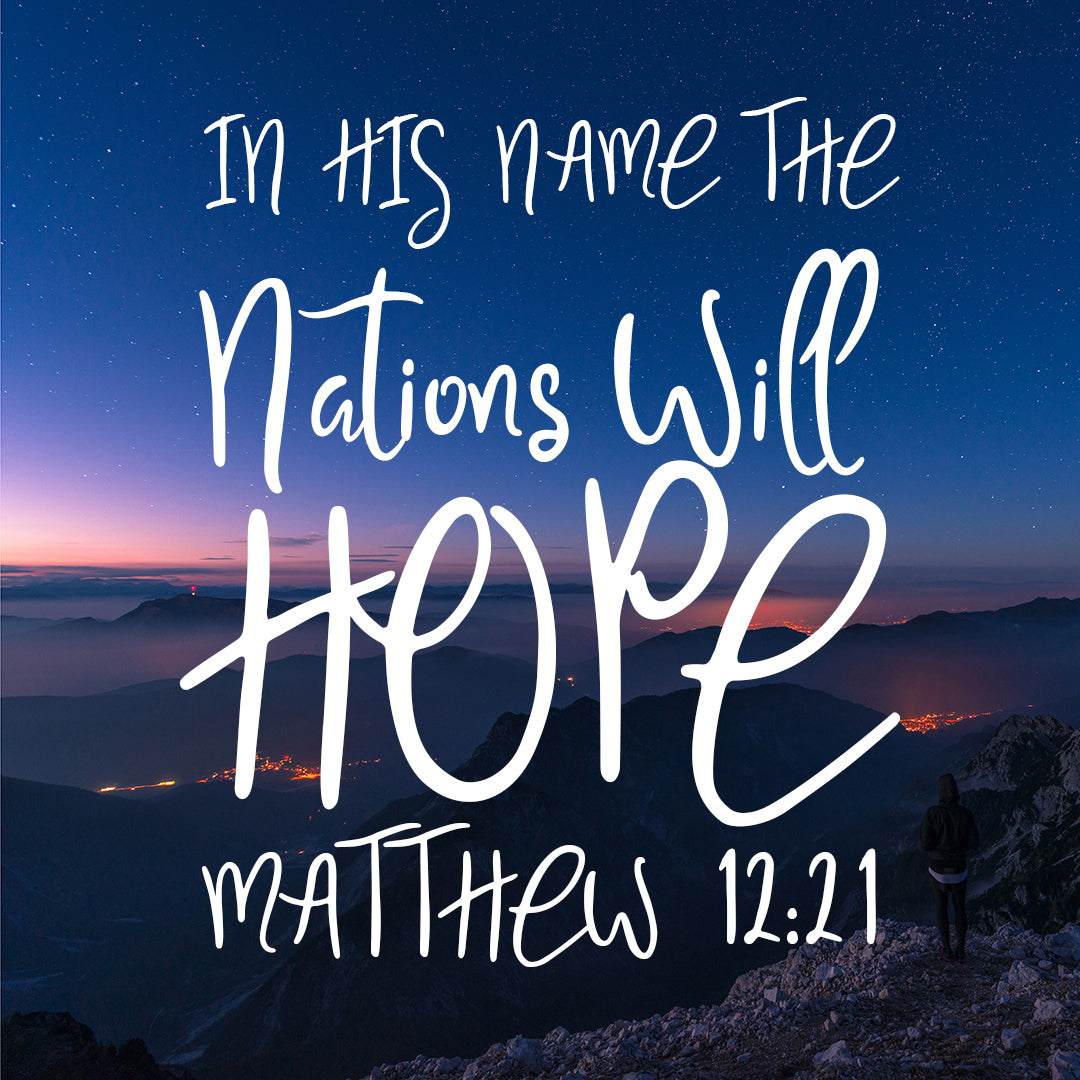 Matthew 12:21 - Nations Hope - Bible Verses To Go