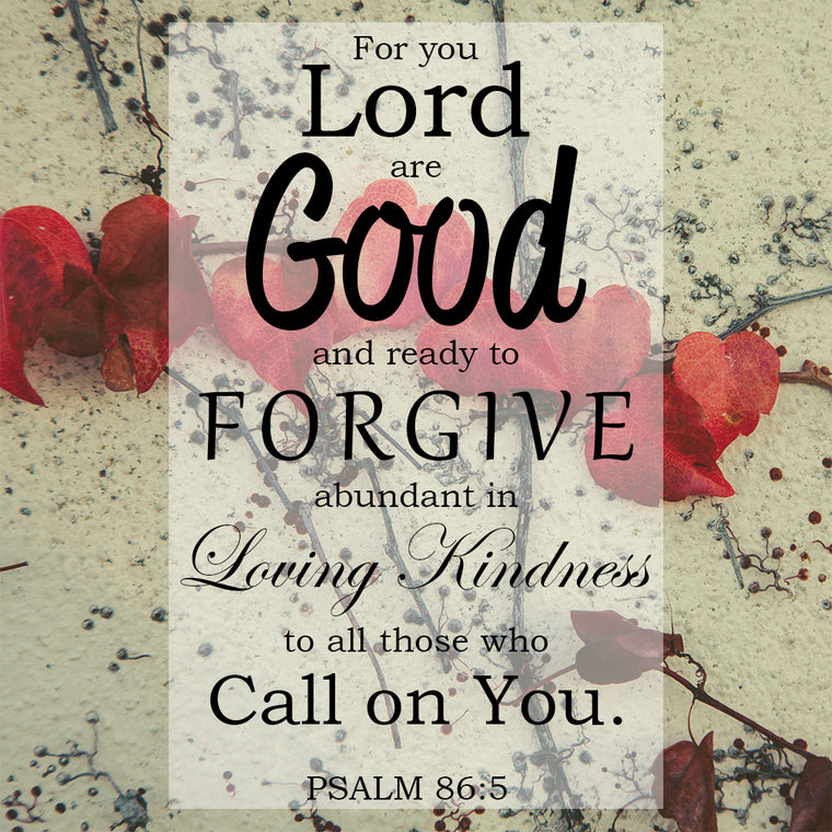 Psalm 86:5 - For You Lord are Good - Bible Verses To Go