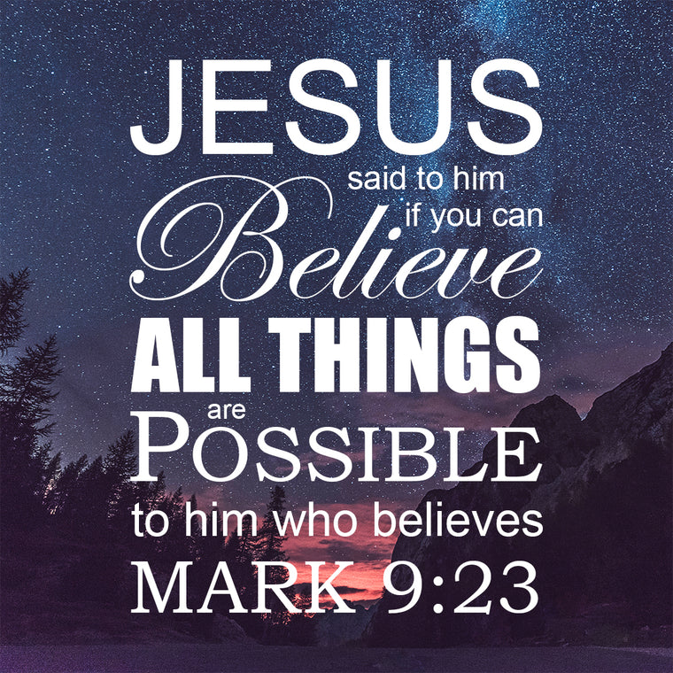 Mark 9:23 - All Things Are Possible - Bible Verses To Go