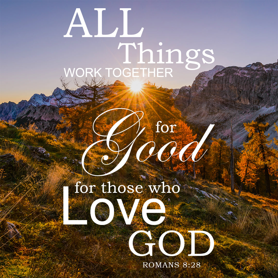 Romans 8:28 All Things Work Together for Good - Free Bible Verse Art