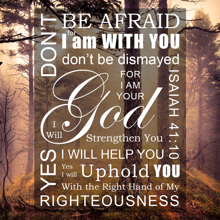Isaiah 41:10 - Don't Be Afraid - Bible Verses To Go