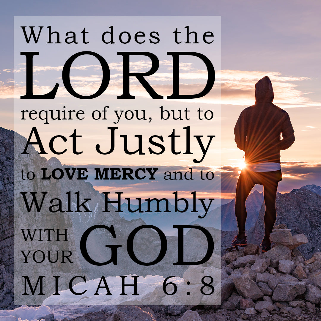 Micah 6:8 - Walk Humbly with God - Bible Verses To Go