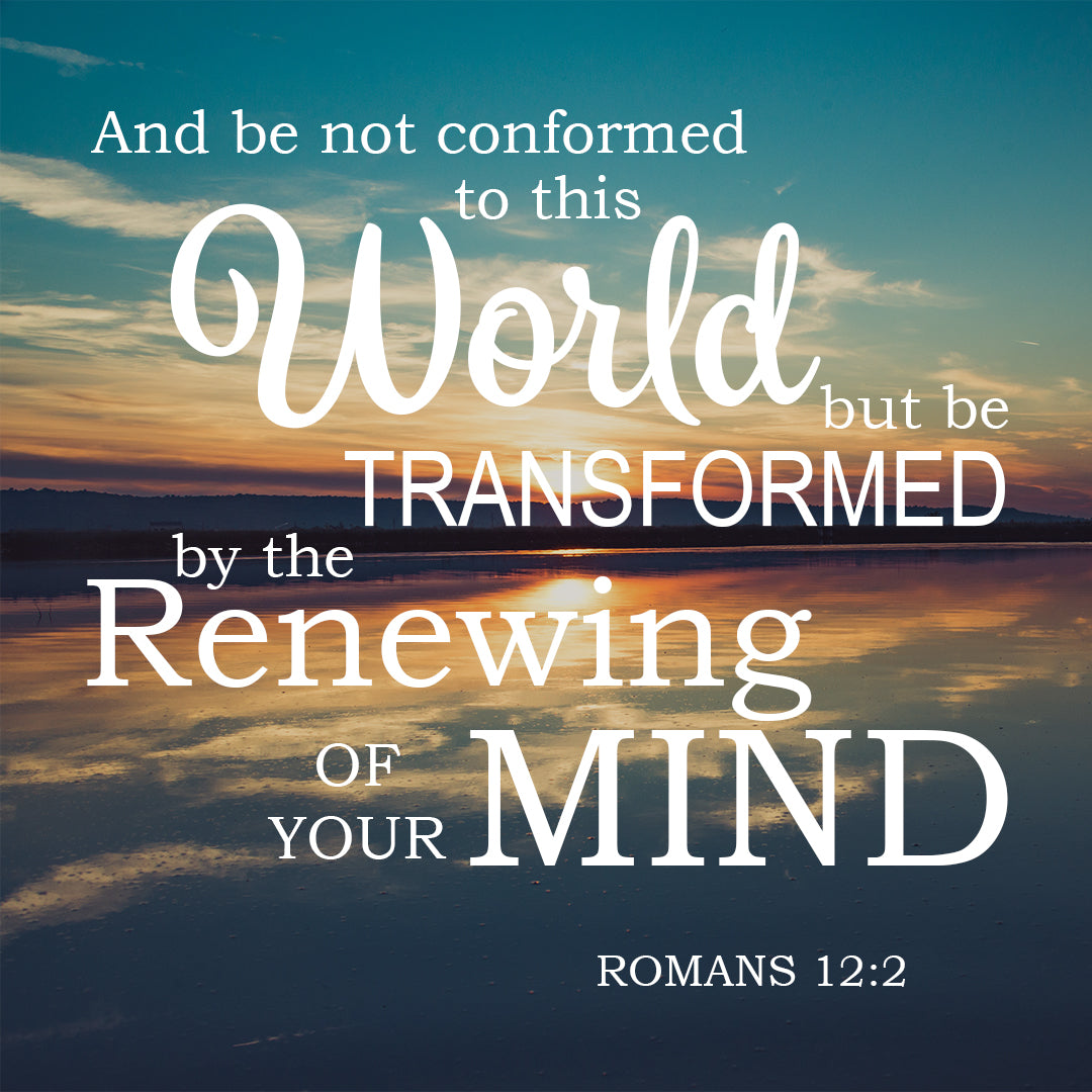 Romans 12:2 - Renewing of Your Mind - Bible Verses To Go