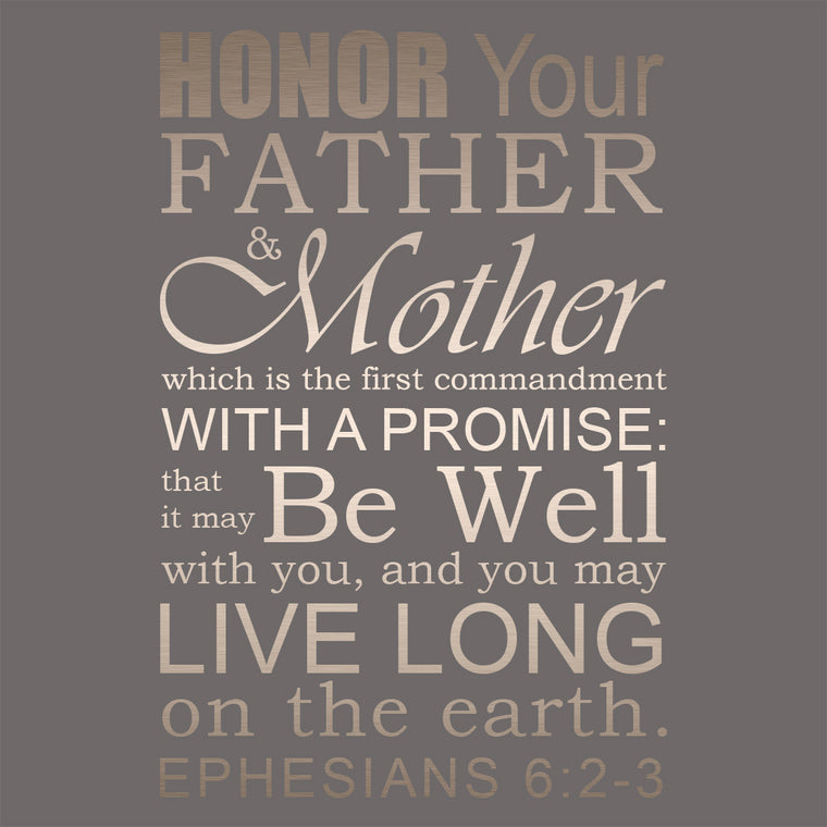 Ephesians 6:2-3 - Honor Father Mother - Bible Verses To Go