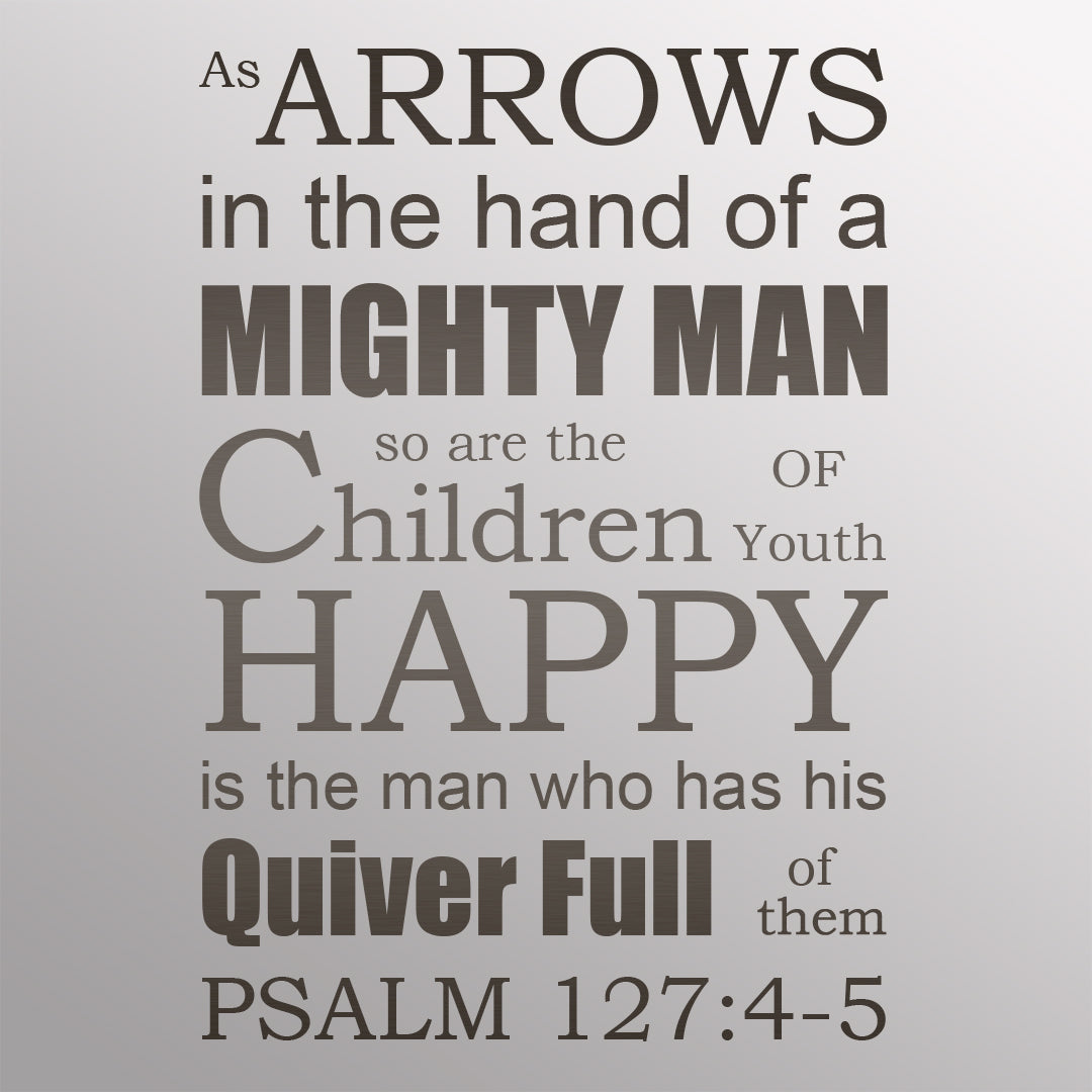 Psalm 127:4-5 - Children as Arrows - Bible Verses To Go