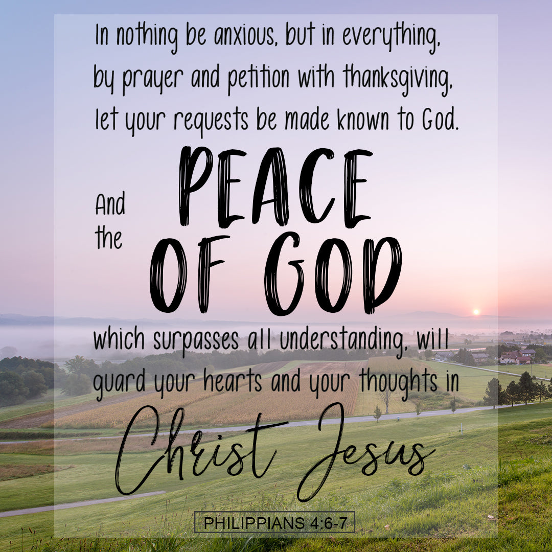 Philippians 4:6-7 - Peace of God - Bible Verses To Go