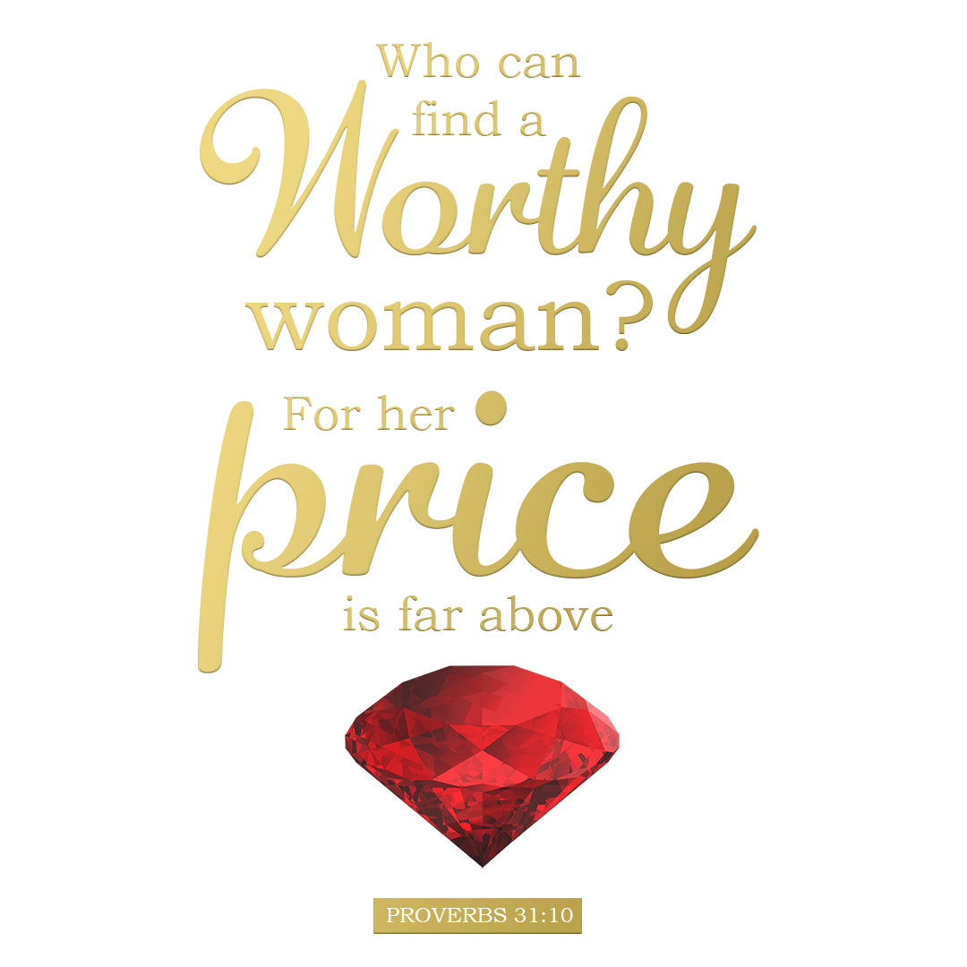 Proverbs 31:10 - Far Above Rubies - Bible Verses To Go