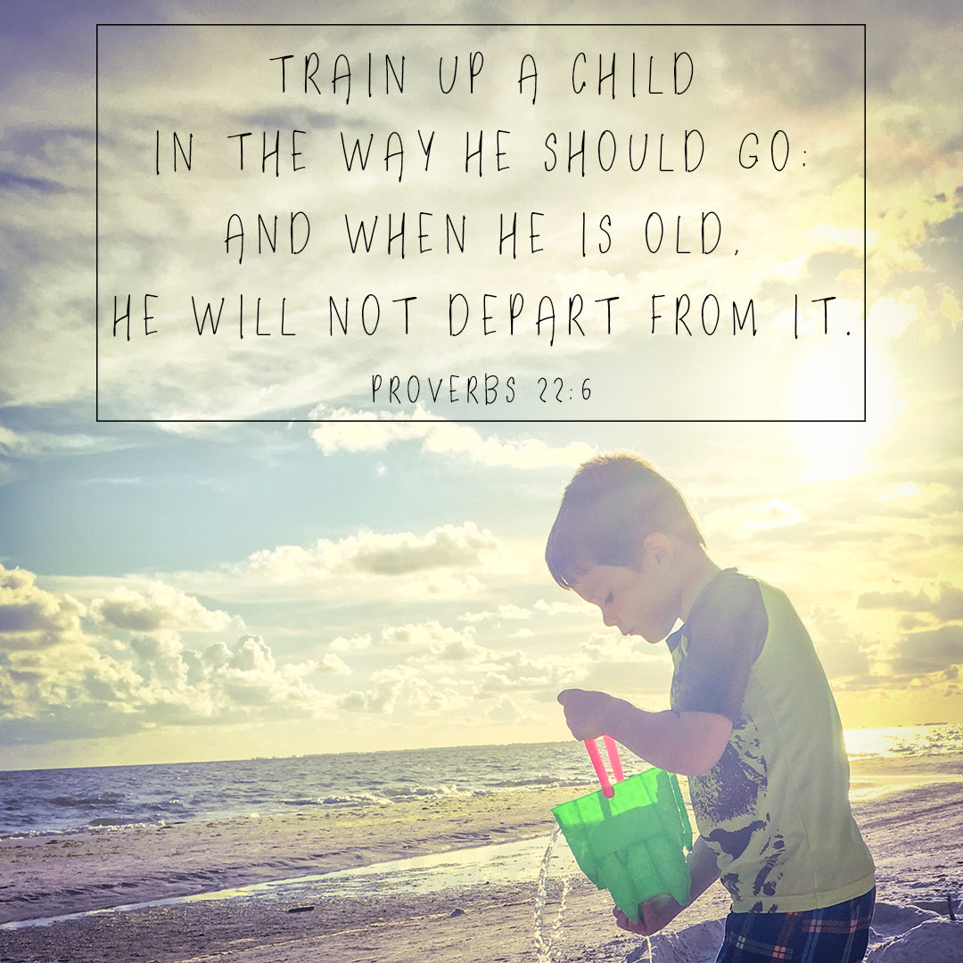 Proverbs 22:6 - Train Up a Child - Bible Verses To Go