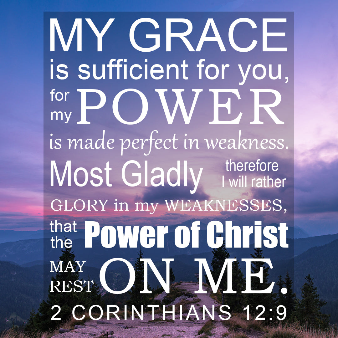 2 Corinthians 12:9 - Power - Bible Verses To Go