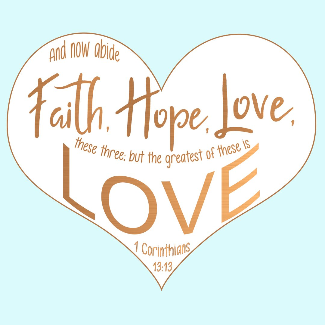 1 Corinthians 13:13 - Faith Hope and Love - Bible Verses To Go