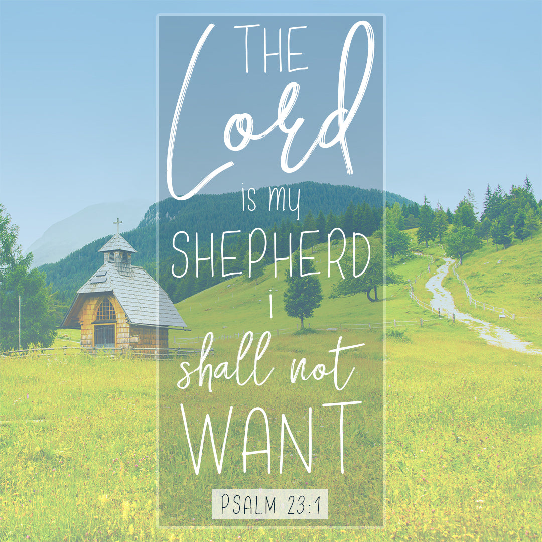 Psalm 23:1 - Lord My Shepherd - Bible Verses To Go