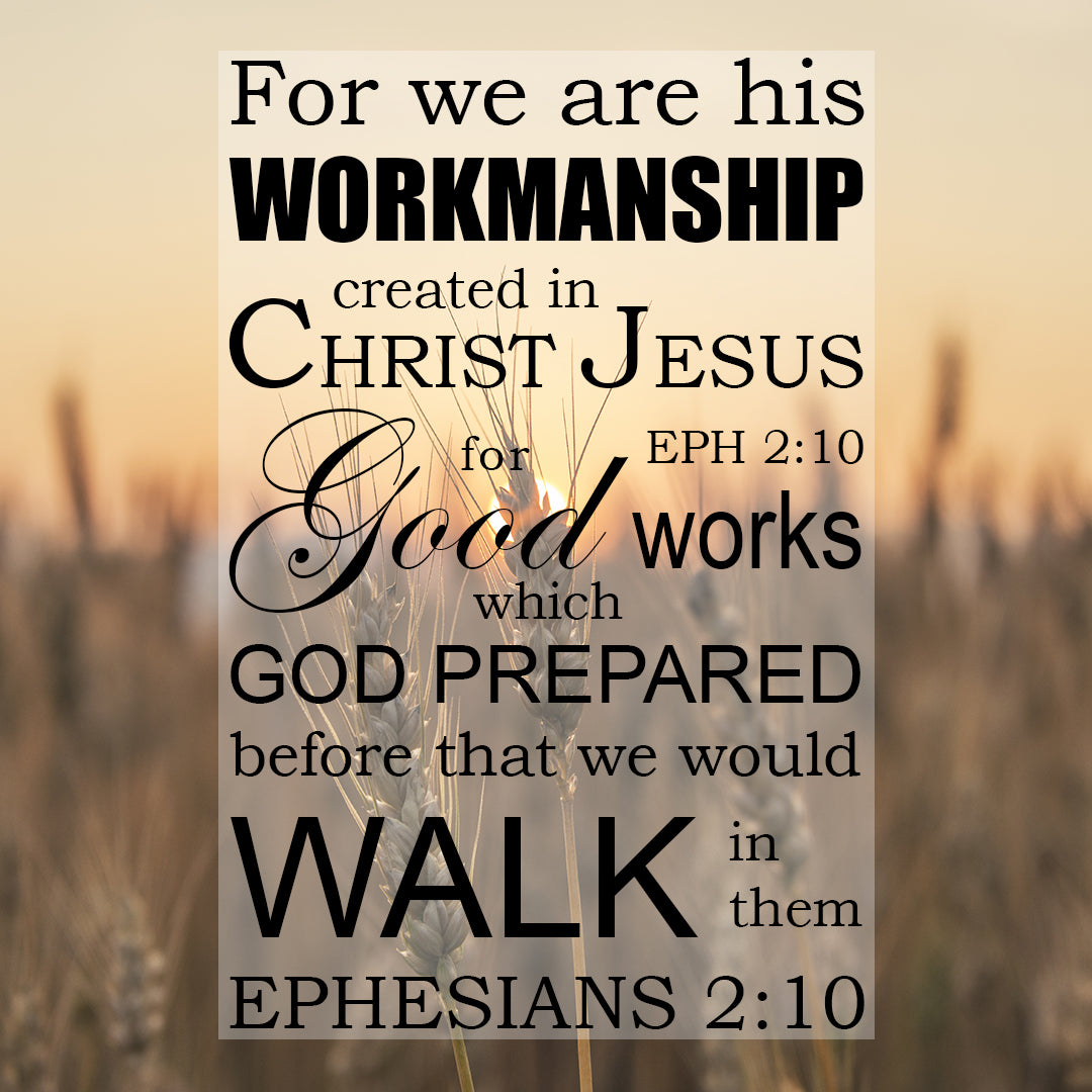 Ephesians 2:10 - Good Works - Bible Verses To Go