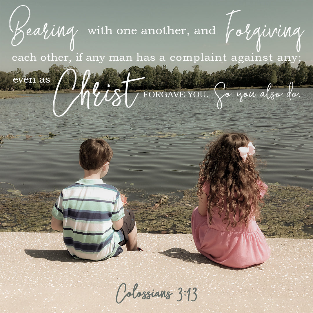Colossians 3:13 - Forgiving Others - Bible Verses To Go