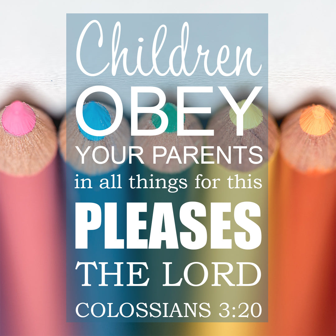 Colossians 3:20 - Children Obey - Bible Verses To Go