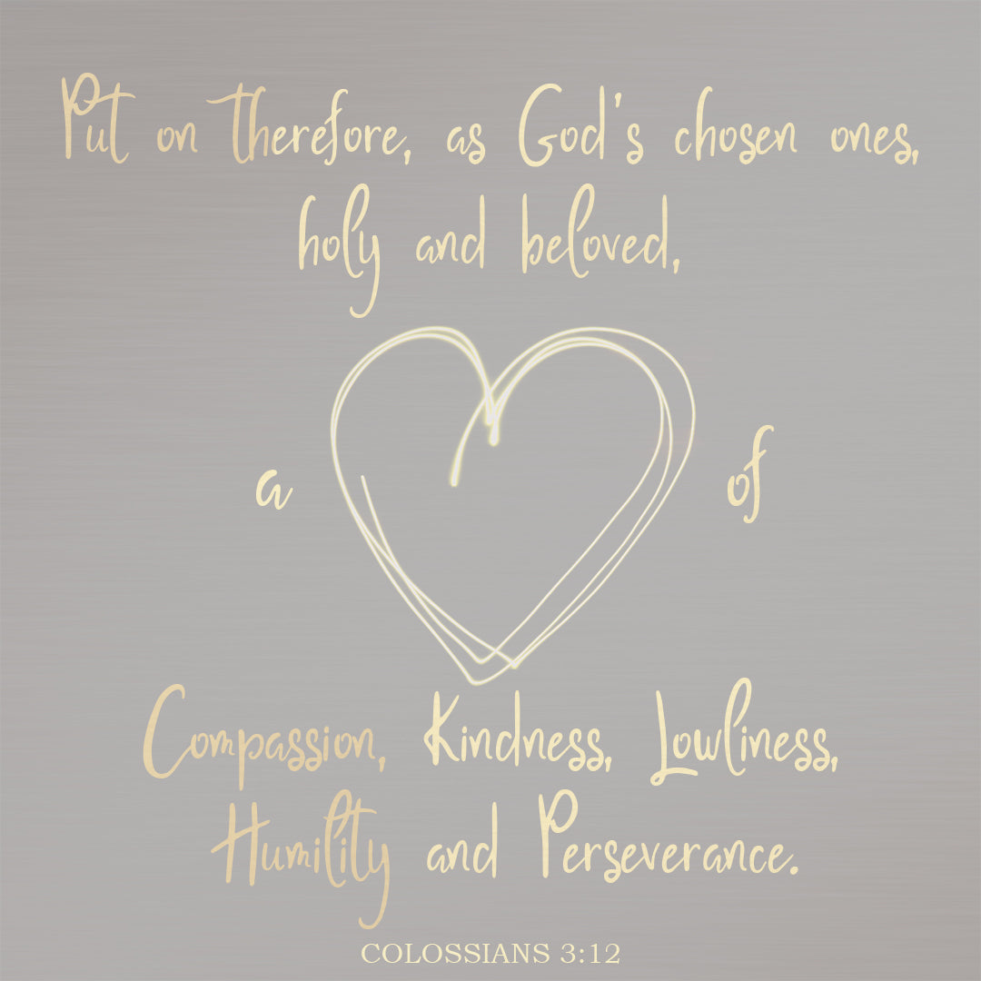 Colossians 3:12 - Heart of Compassion - Bible Verses To Go