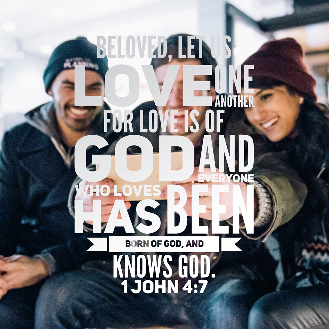 1 John 4:7 - Love One Another - Bible Verses To Go