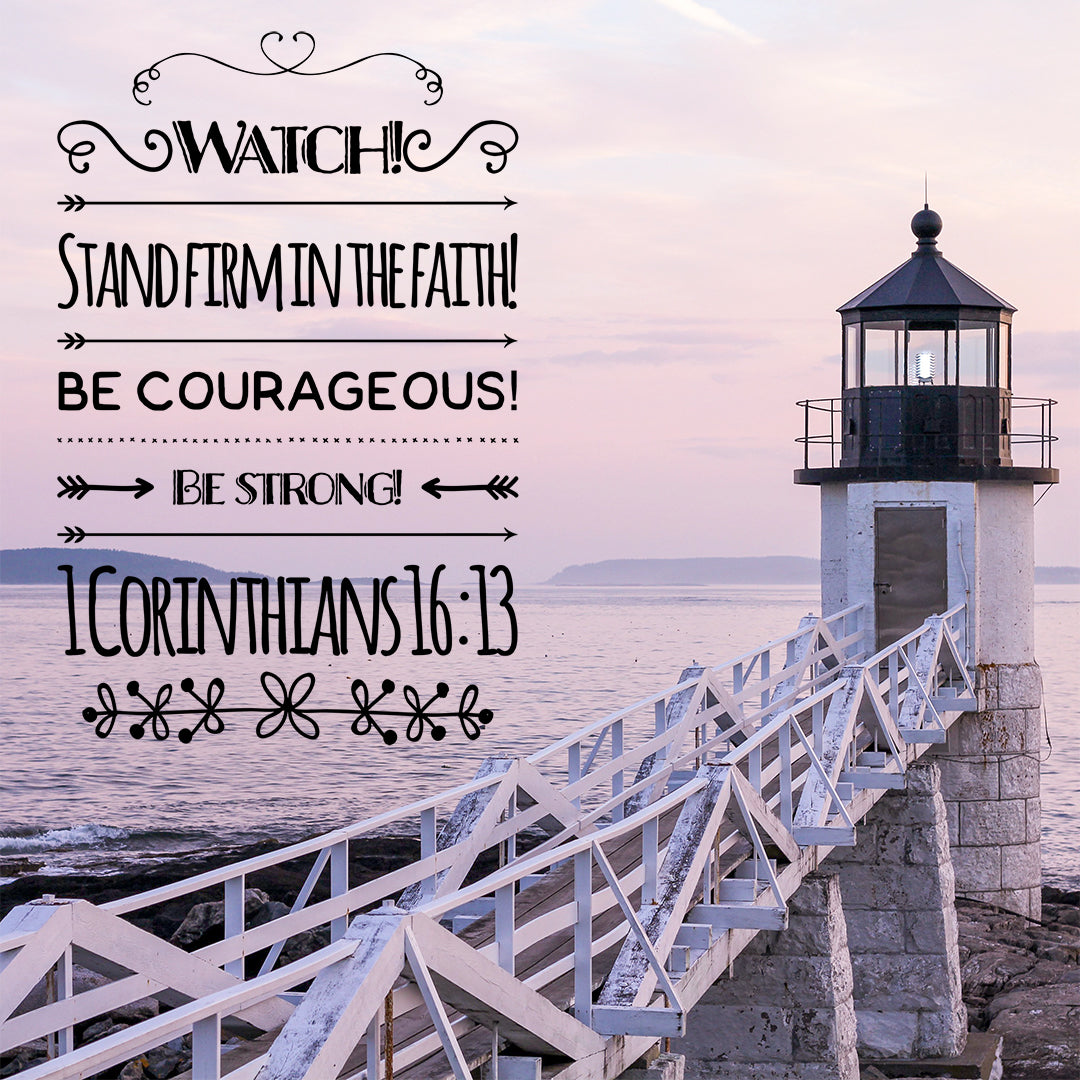 1 Corinthians 16:13 - Stand Firm in the Faith - Bible Verses To Go