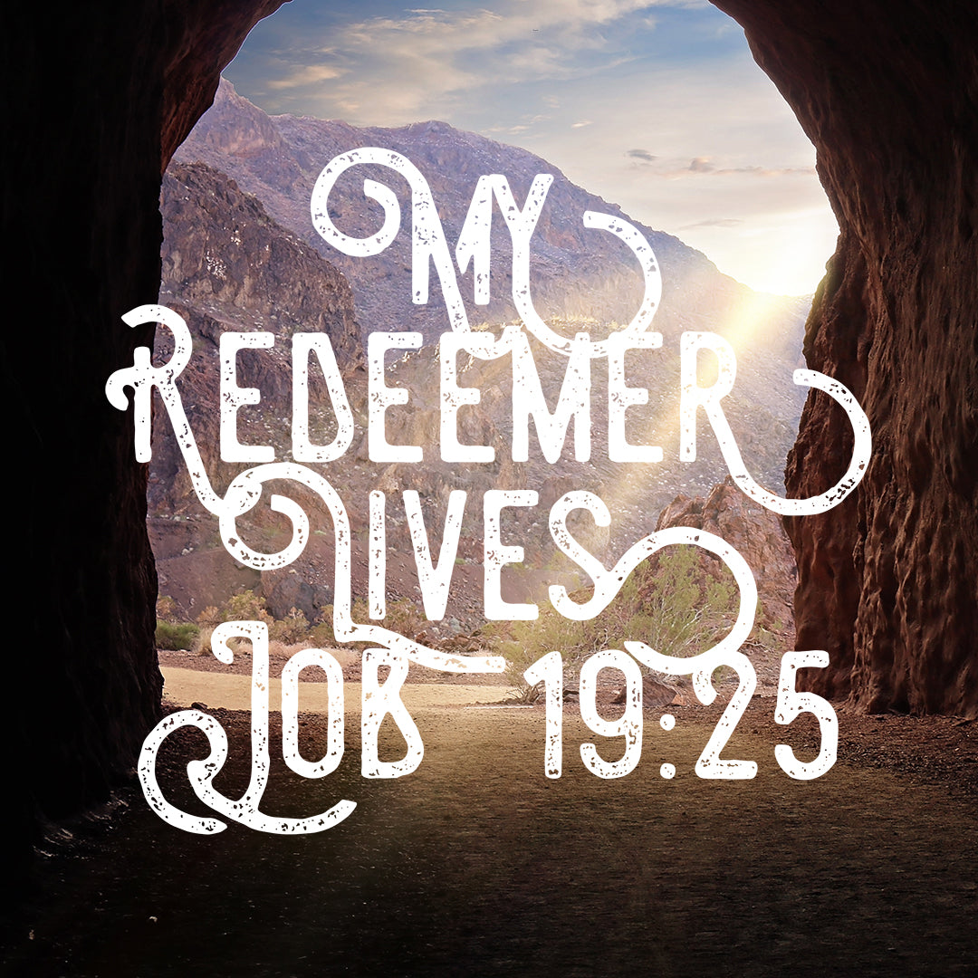 Job 19:25 - My Redeemer Lives - Bible Verses To Go