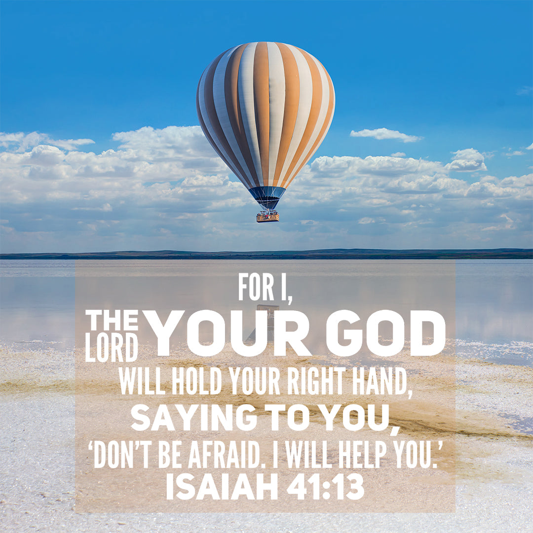 Isaiah 41:13 - Don't Be Afraid - Bible Verses To Go