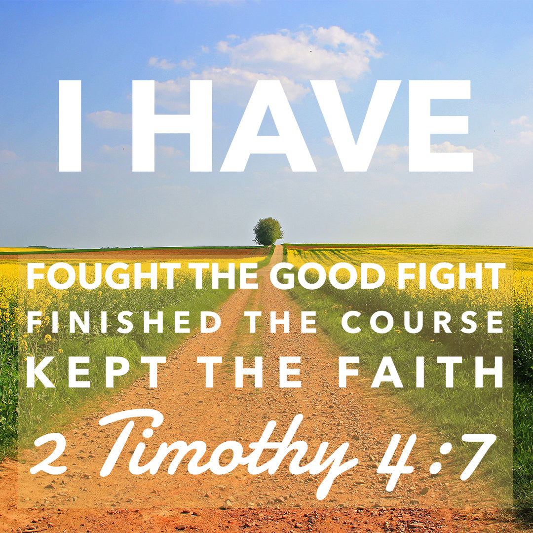 2 Timothy 4:7 - Fought the Good Fight - Bible Verses To Go