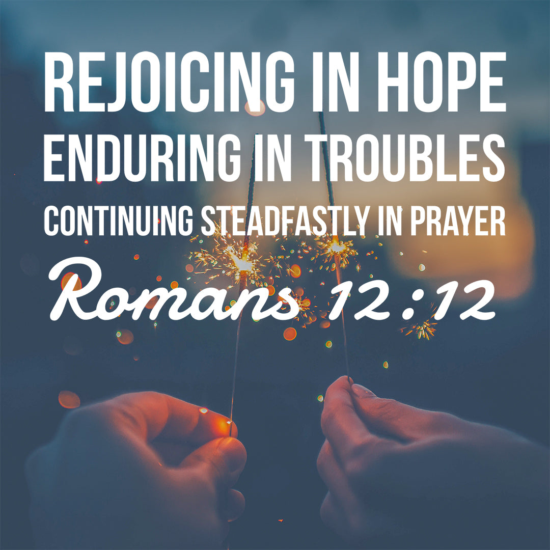 Romans 12:12 - Rejoicing in Hope - Bible Verses To Go