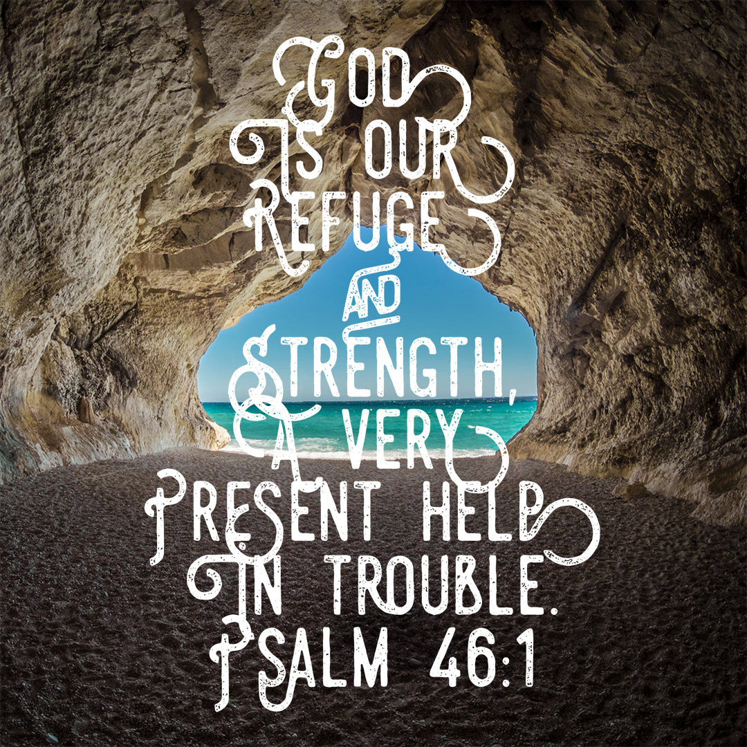 Psalm 46:1 - God Is Our Refuge - Bible Verses To Go