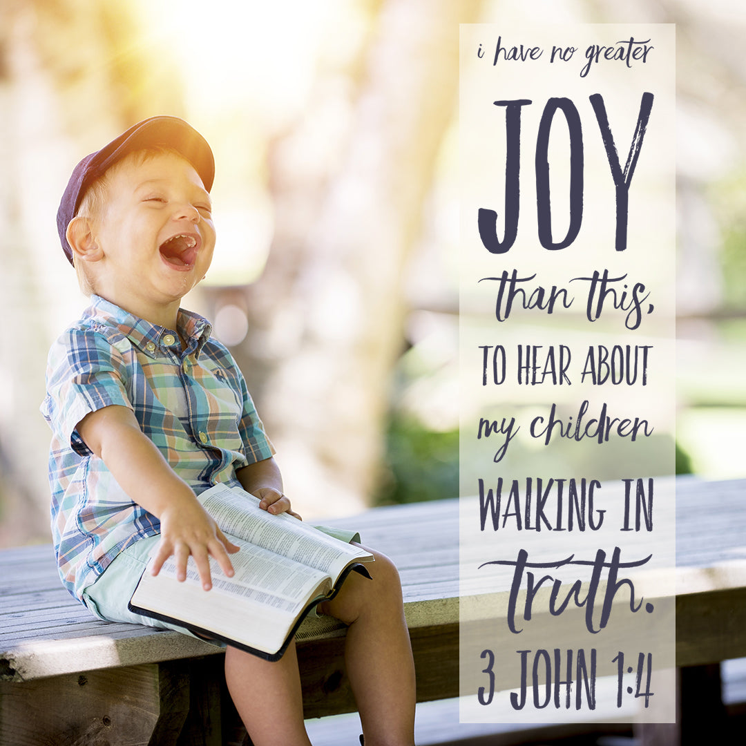 3 John 1:4 - No Greater Joy - Bible Verses To Go