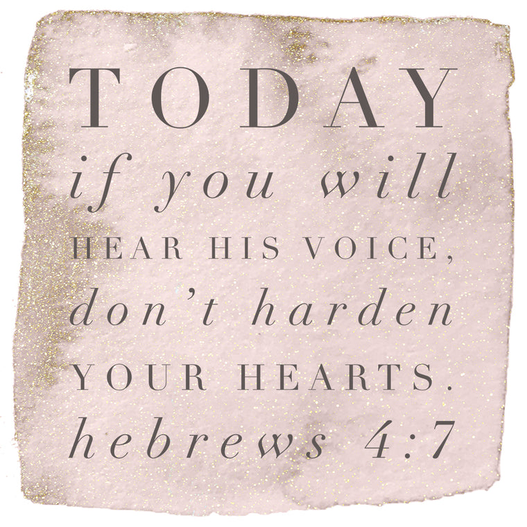 Hebrews 4:7 - Hear His Voice - Bible Verses To Go