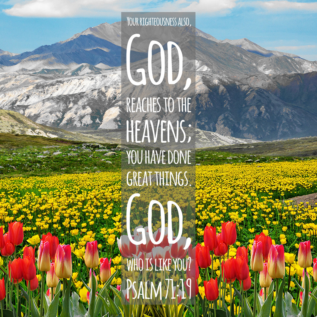Psalm 71:19 - God, Who Is Like You? - Bible Verses To Go
