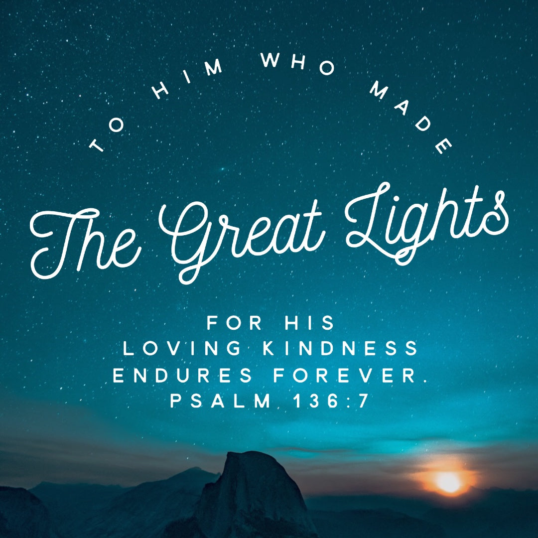 Psalm 136:7 - His Loving Kindness - Bible Verses To Go
