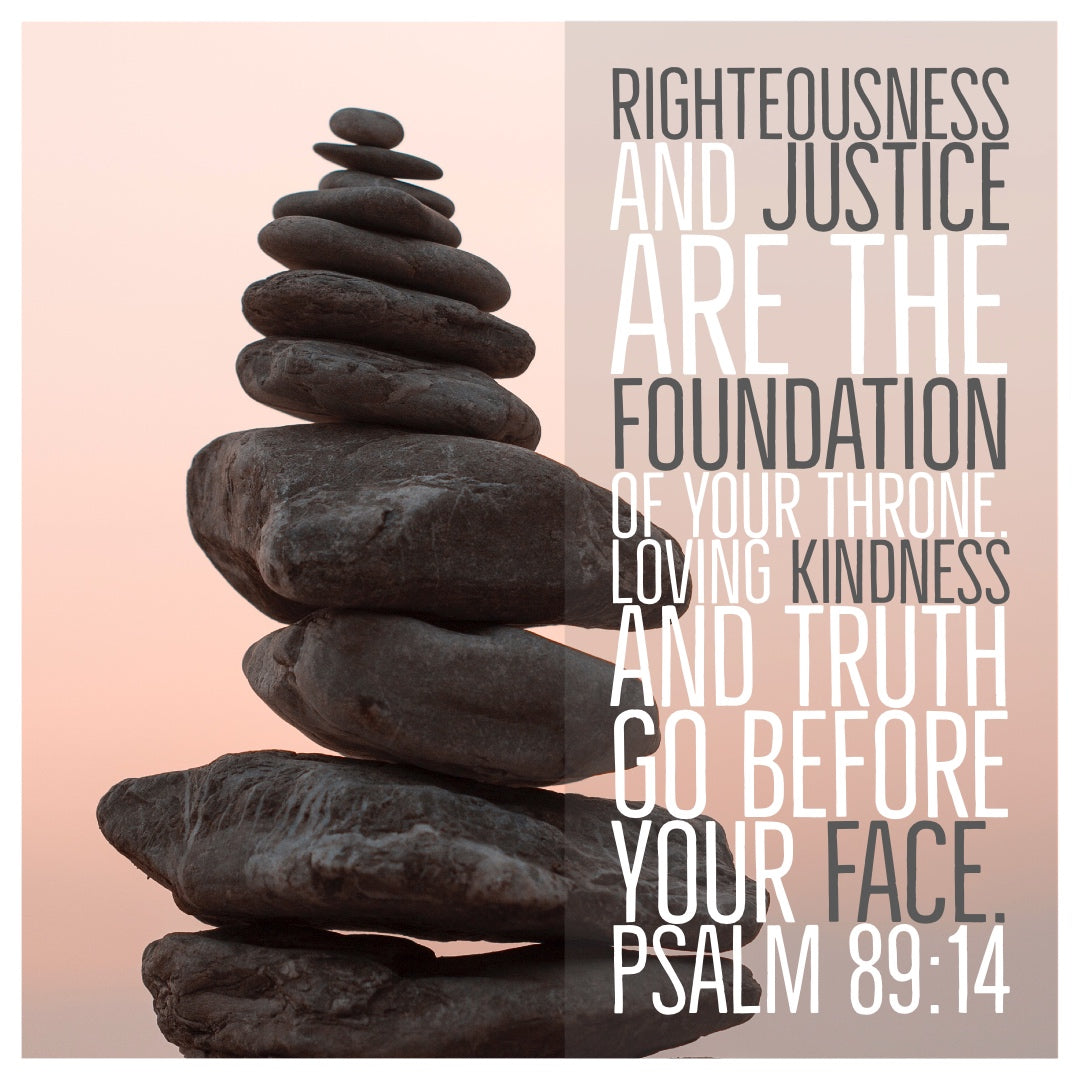 Psalm 89:14 - Righteousness and Justice - Bible Verses To Go