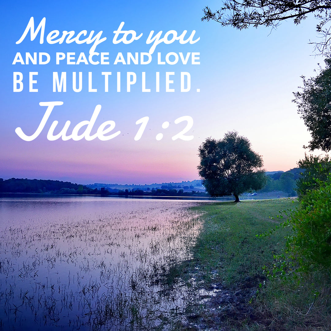 Jude 1:2 - Love Be Multiplied - Bible Verses To Go