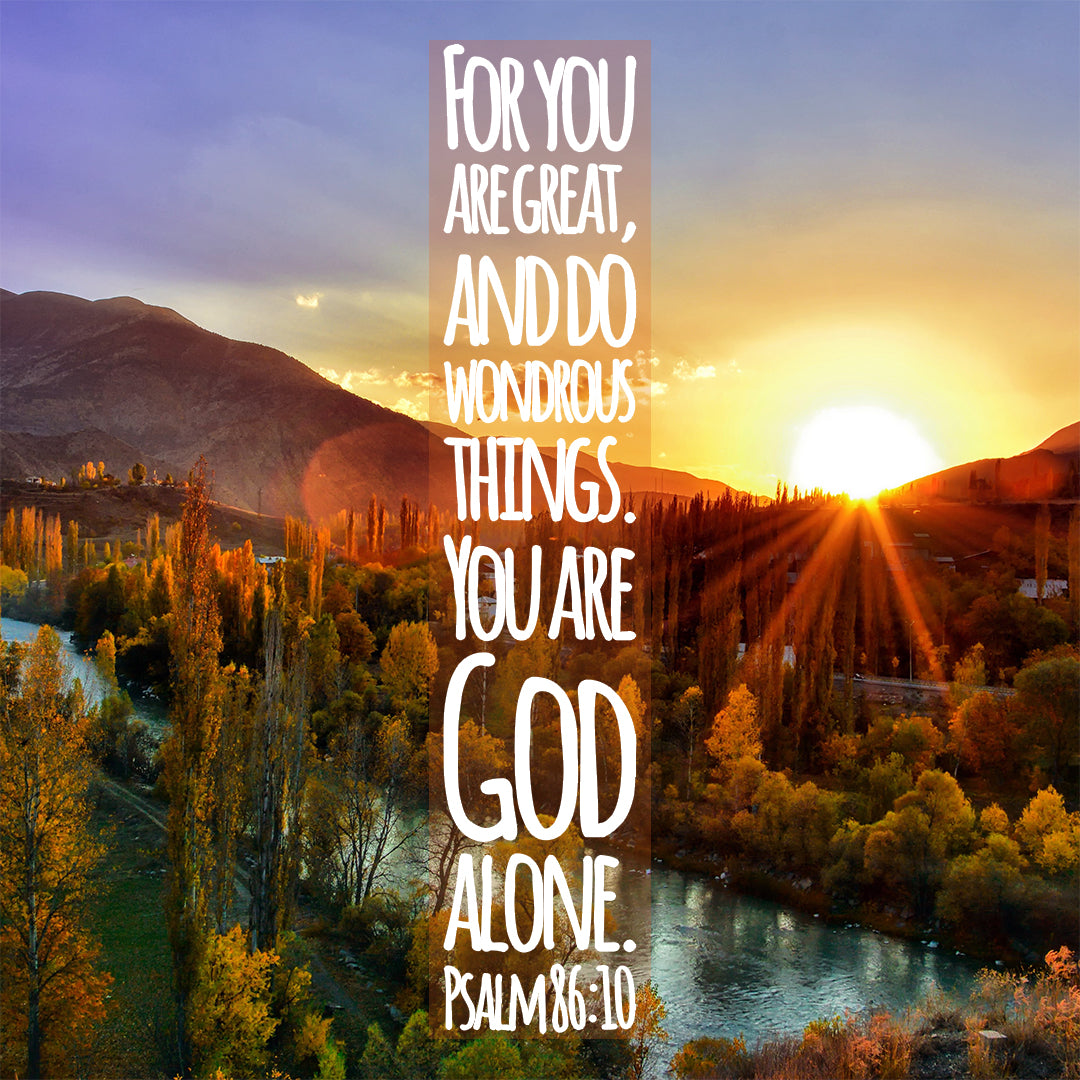 Psalm 86:10 - God Alone - Bible Verses To Go