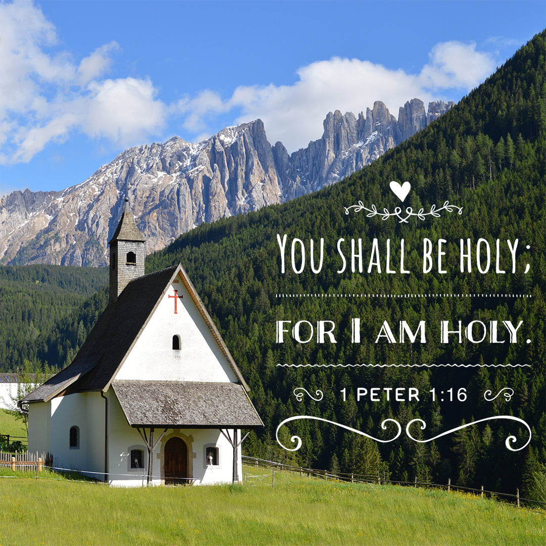 1 Peter 1:16 - Be Holy - Bible Verses To Go