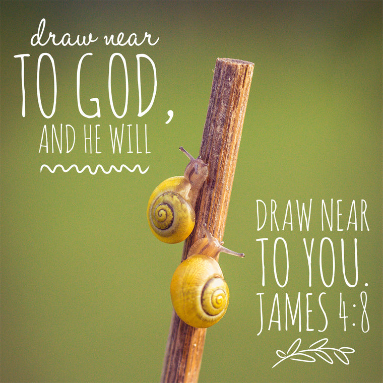 James 4:8 - Draw Near to God - Bible Verses To Go