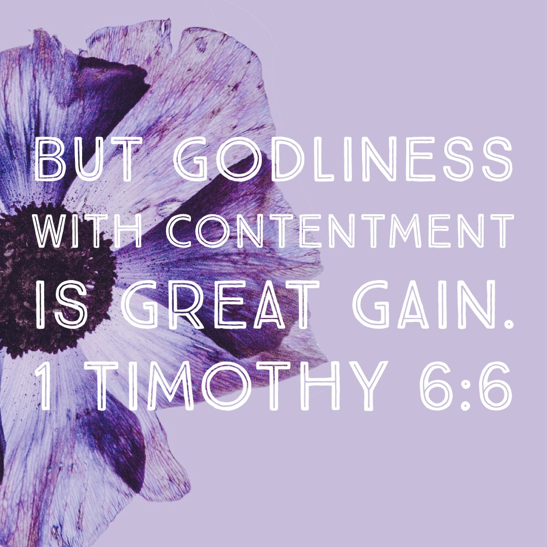 1 Timothy 6:6 - Godliness With Contentment - Bible Verses To Go