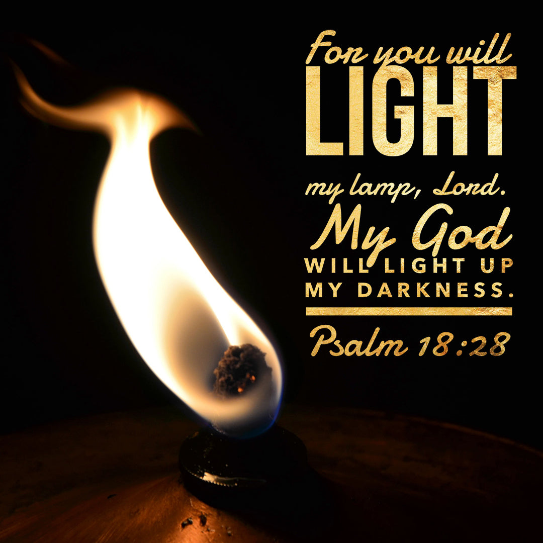 Psalm 18:28 - Light My Lamp - Bible Verses To Go